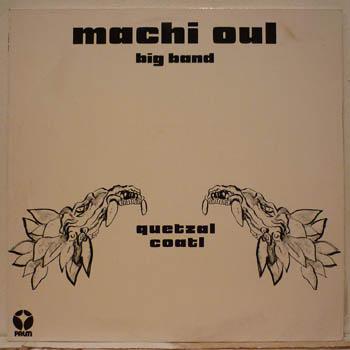 Machi Oul - Quetzalcoatl