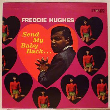 Freddie Hughes Send My Baby Back Wheres My Baby